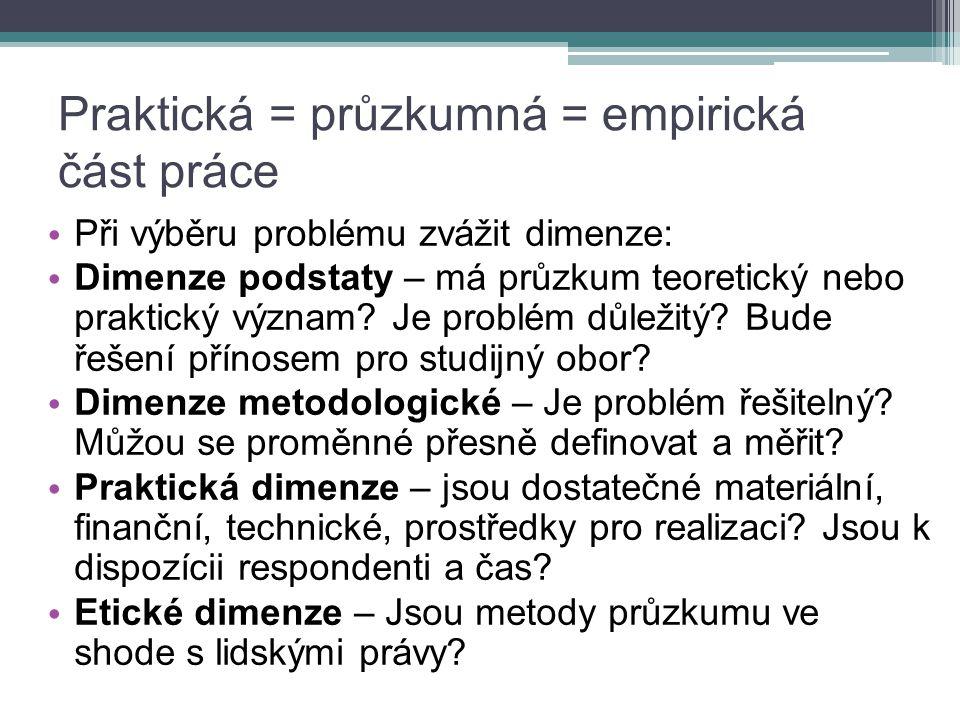 Praktická = průzkumná = empirická část práce