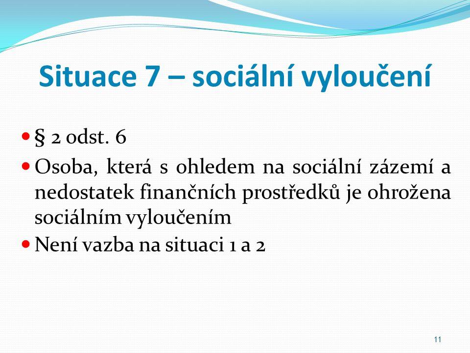 Situace 7 – sociální vyloučení