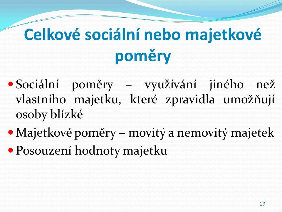 Celkové sociální nebo majetkové poměry