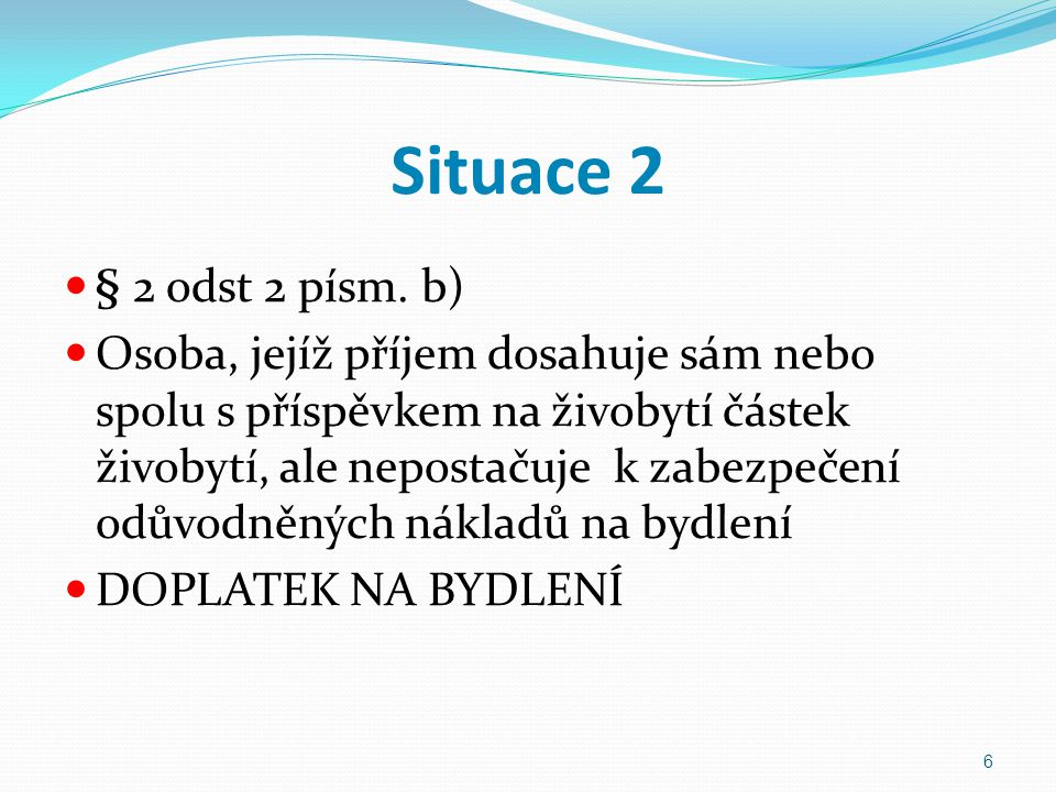 Situace 2 § 2 odst 2 písm. b)