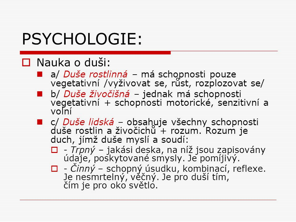 PSYCHOLOGIE: Nauka o duši: