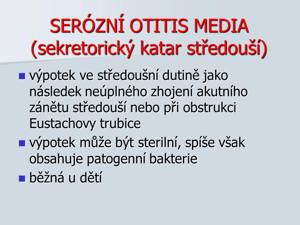 SERÓZNÍ OTITIS MEDIA (sekretorický katar středouší)