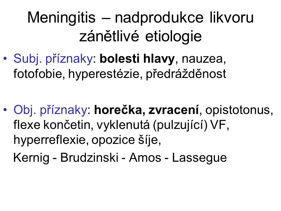Meningitis – nadprodukce likvoru zánětlivé etiologie