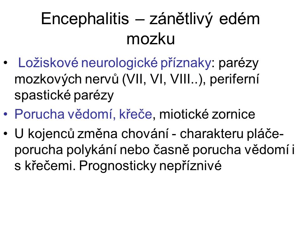 Encephalitis – zánětlivý edém mozku