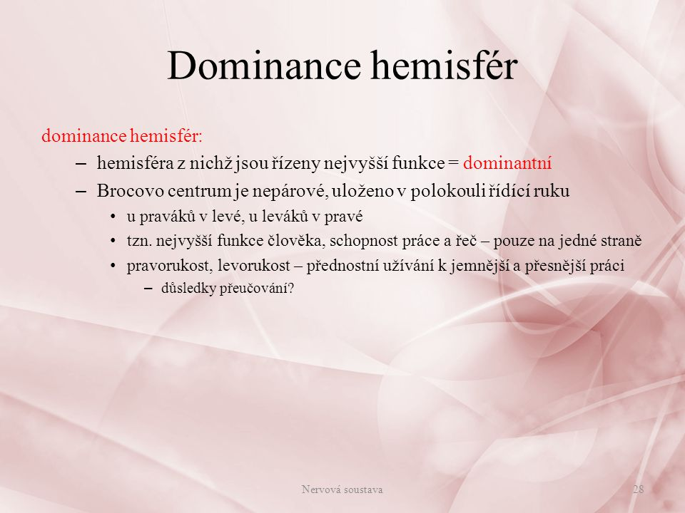 Dominance hemisfér dominance hemisfér: