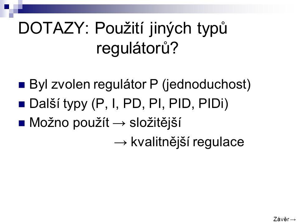 DOTAZY: Použití jiných typů regulátorů