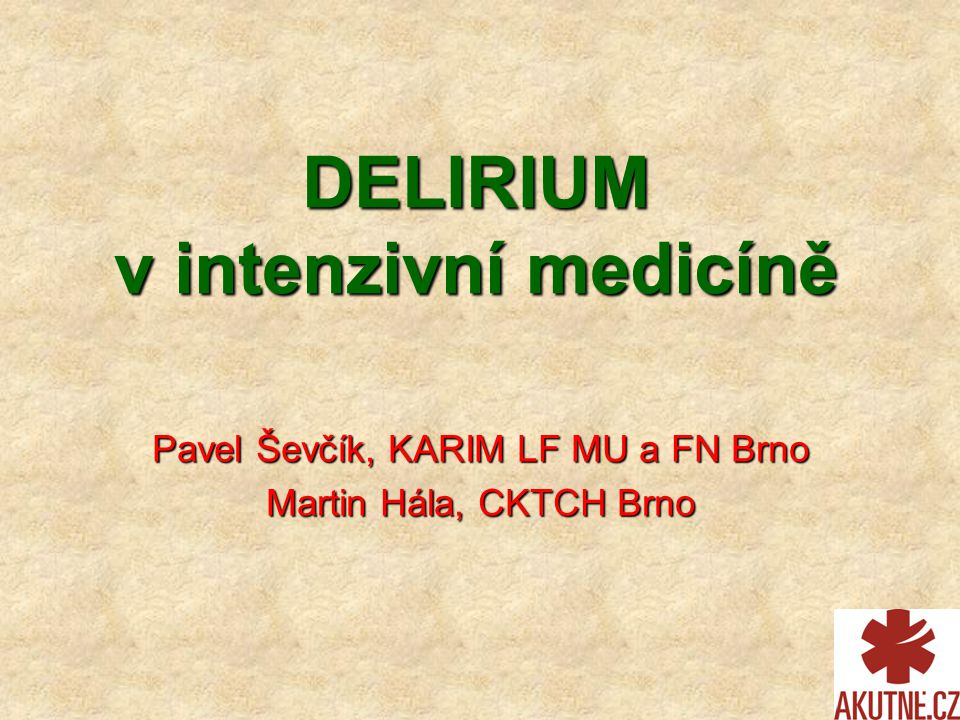 DELIRIUM v intenzivní medicíně