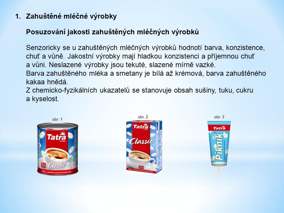 1. Zahuštěné mléčné výrobky