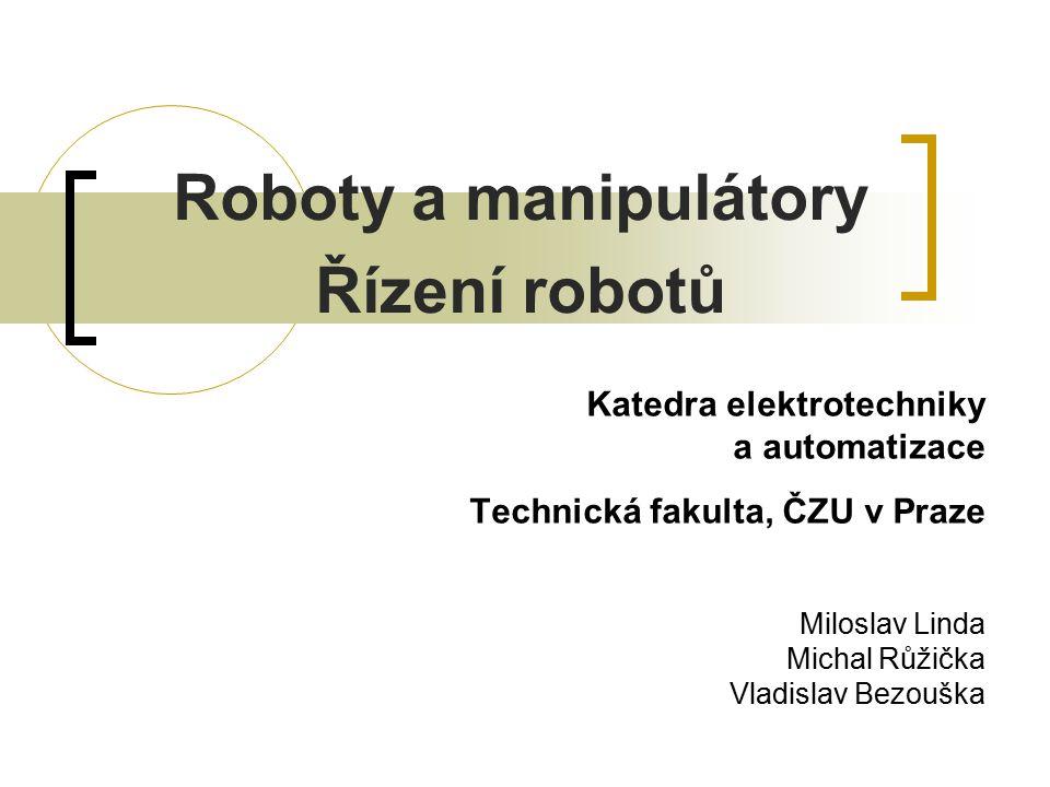 Roboty a manipulátory Řízení robotů