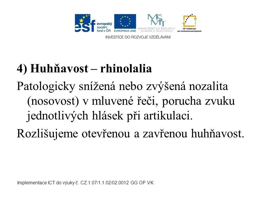 4) Huhňavost – rhinolalia