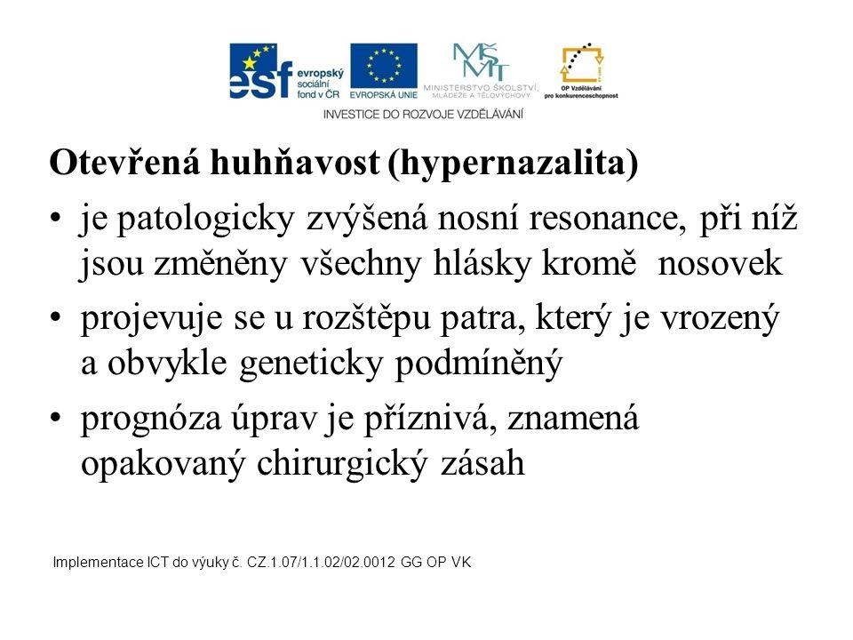 Otevřená huhňavost (hypernazalita)