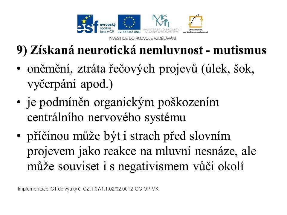 9) Získaná neurotická nemluvnost - mutismus