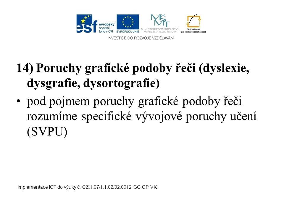 14) Poruchy grafické podoby řeči (dyslexie, dysgrafie, dysortografie)
