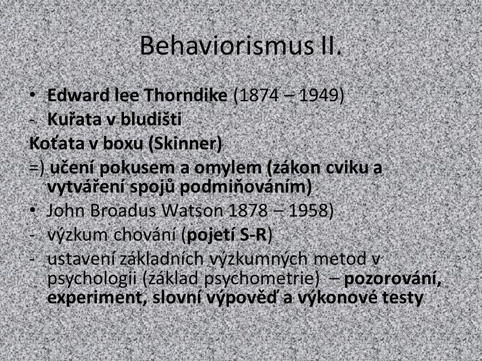 Behaviorismus II. Edward lee Thorndike (1874 – 1949) Kuřata v bludišti