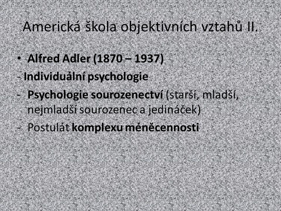 Americká škola objektivních vztahů II.