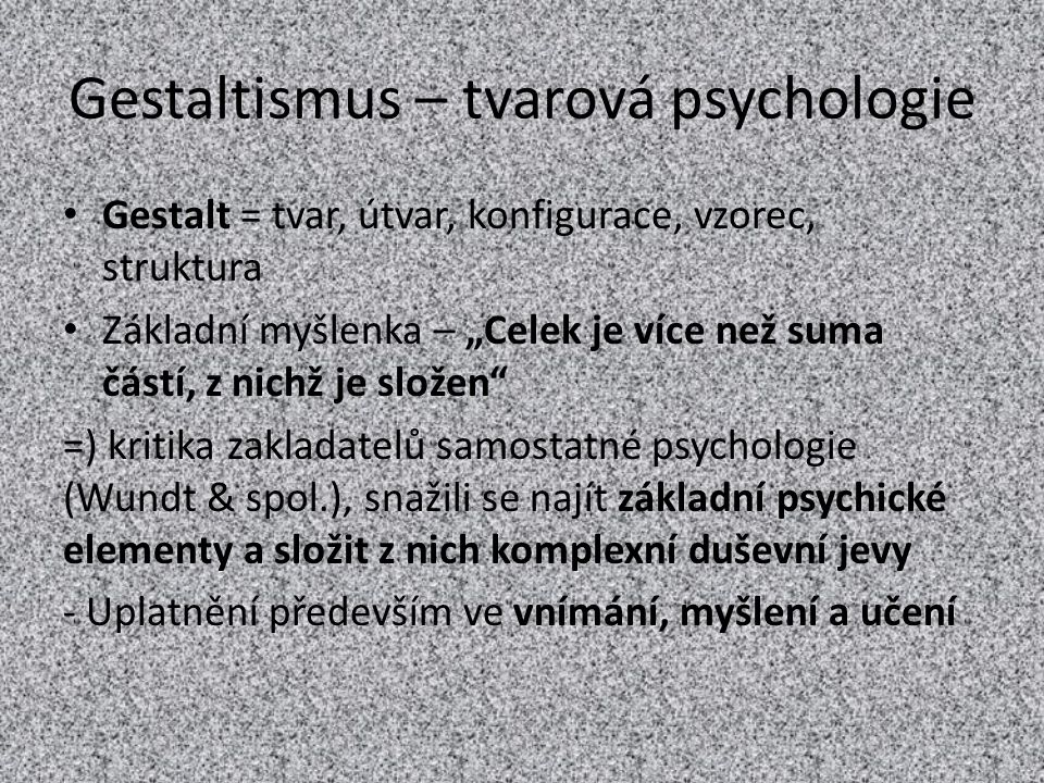 Gestaltismus – tvarová psychologie