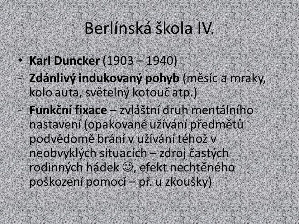 Berlínská škola IV. Karl Duncker (1903 – 1940)