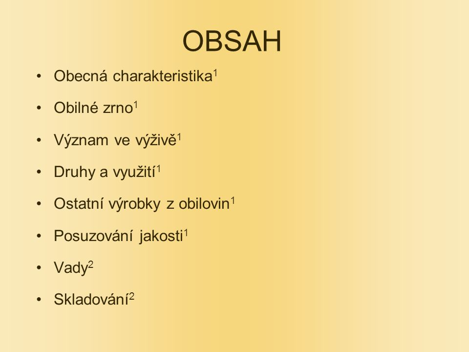 OBSAH Obecná charakteristika1 Obilné zrno1 Význam ve výživě1