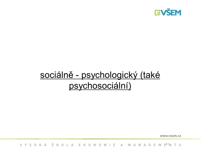 sociálně - psychologický (také psychosociální)
