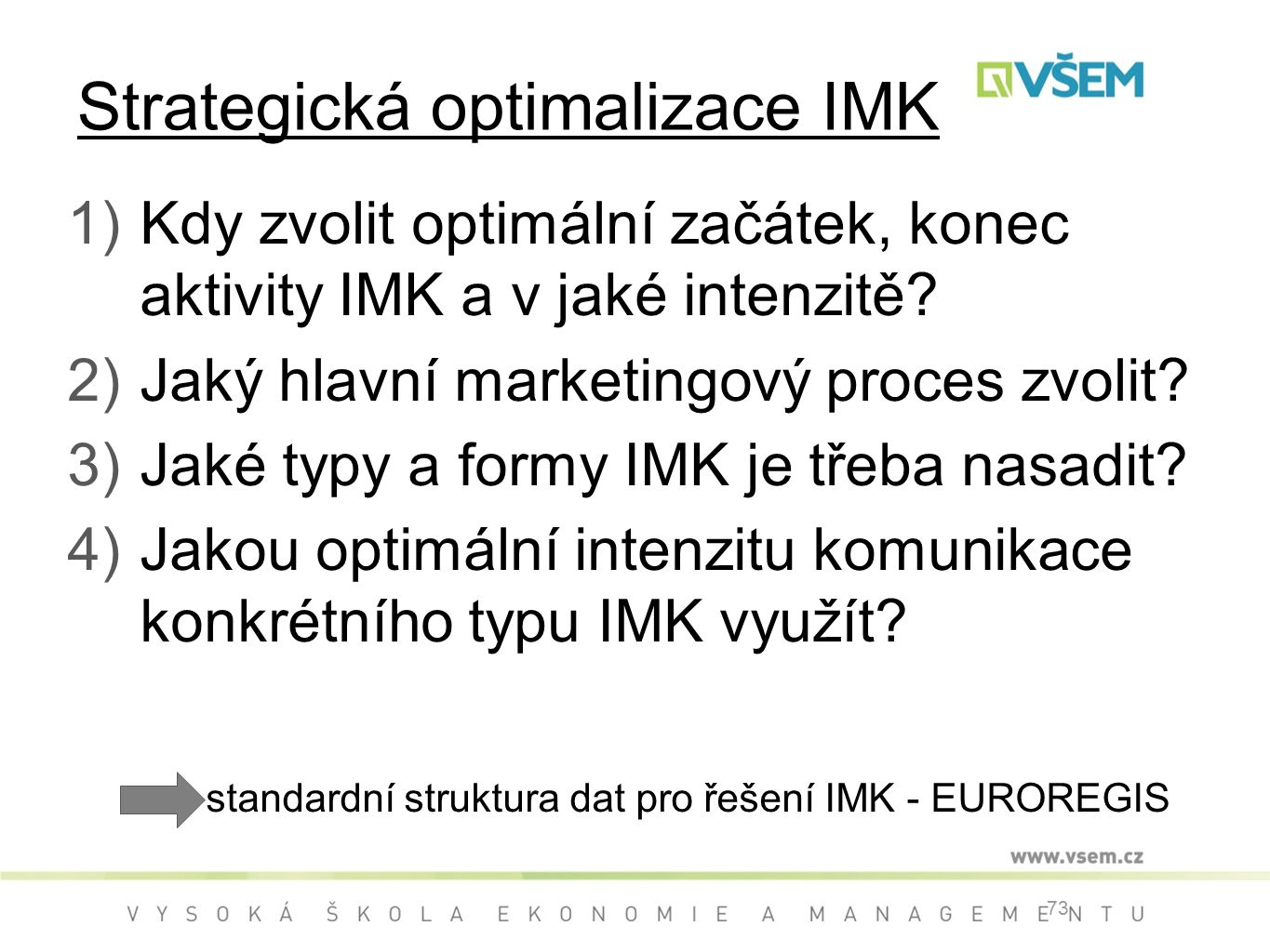 Strategická optimalizace IMK