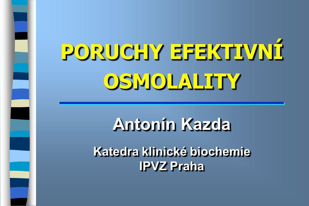 PORUCHY EFEKTIVNÍ OSMOLALITY