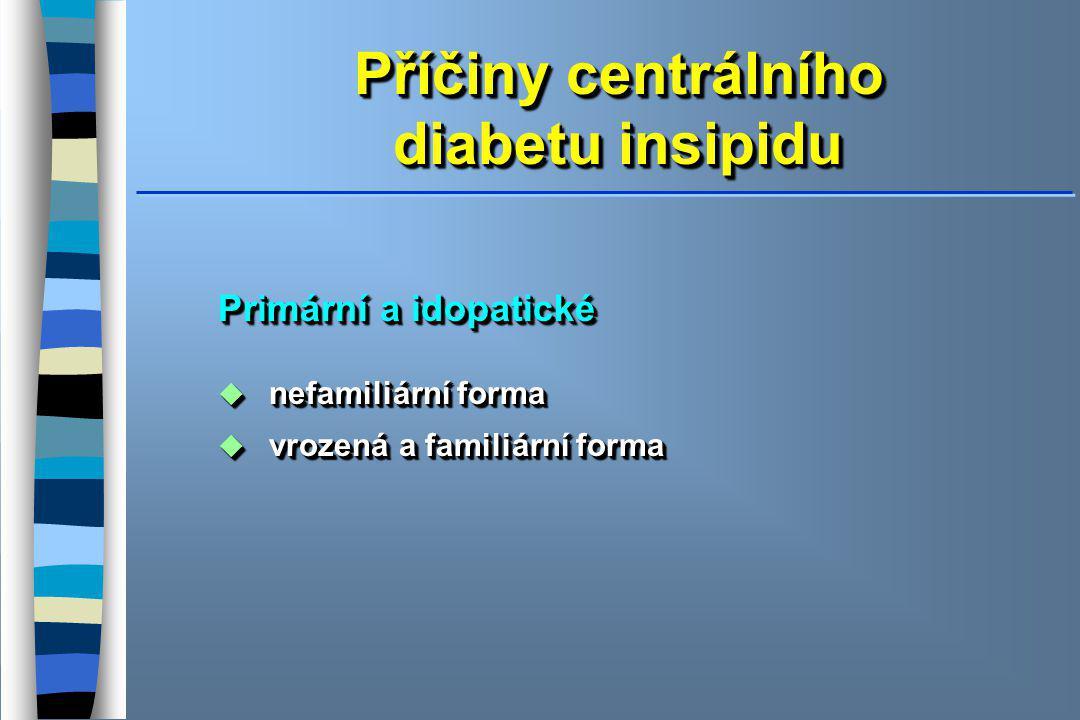 Příčiny centrálního diabetu insipidu