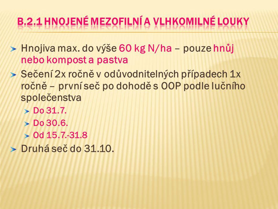 B.2.1 Hnojené mezofilní a vlhkomilné louky
