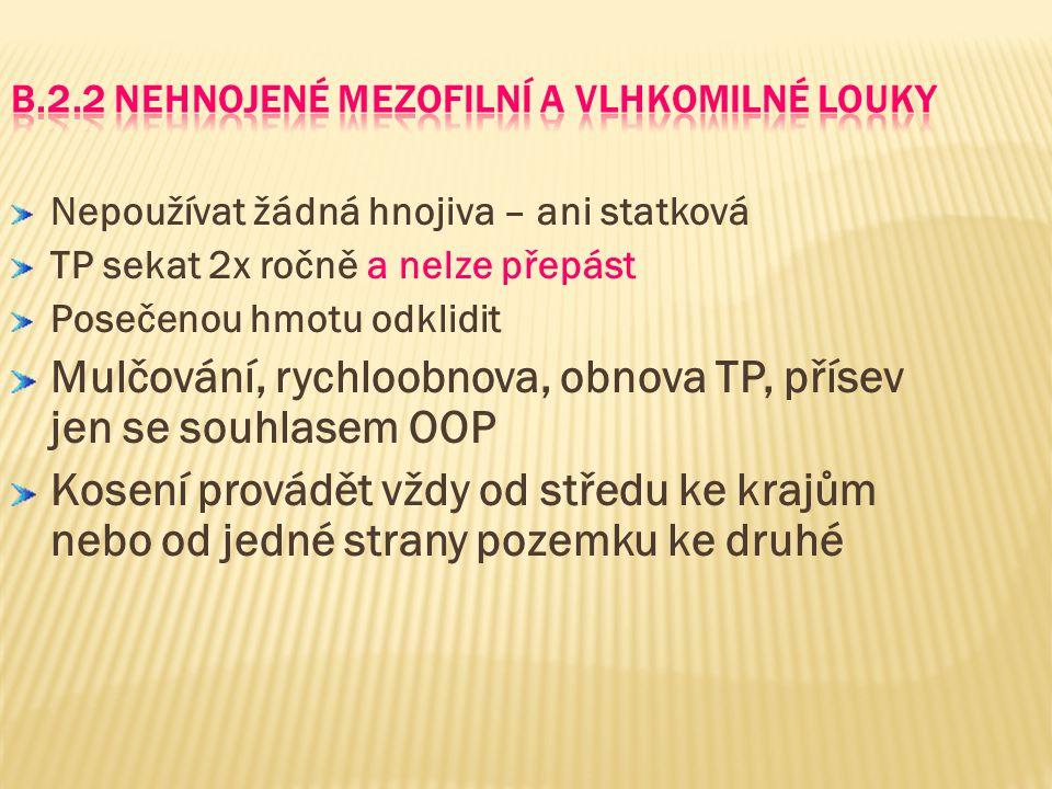 B.2.2 Nehnojené mezofilní a vlhkomilné louky