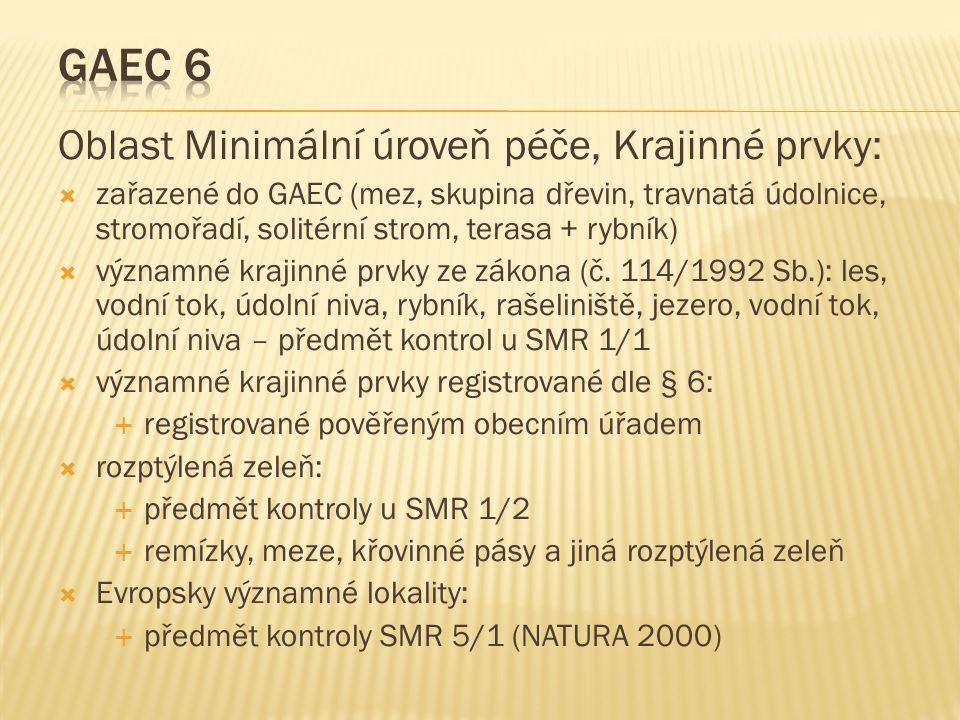 GAEC 6 Oblast Minimální úroveň péče, Krajinné prvky: