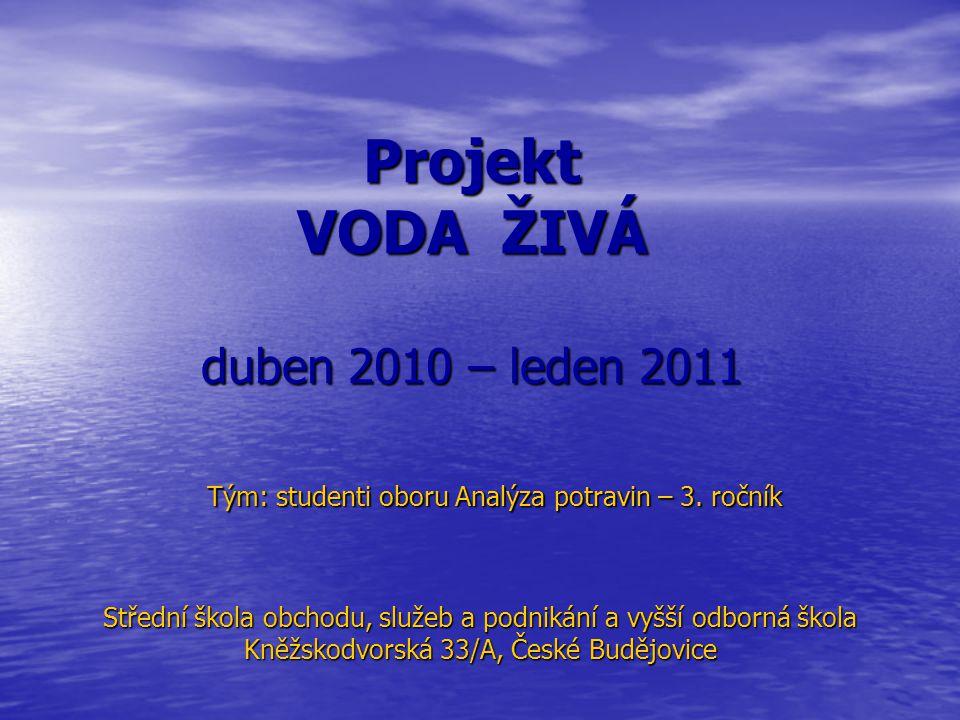 Projekt VODA ŽIVÁ duben 2010 – leden 2011