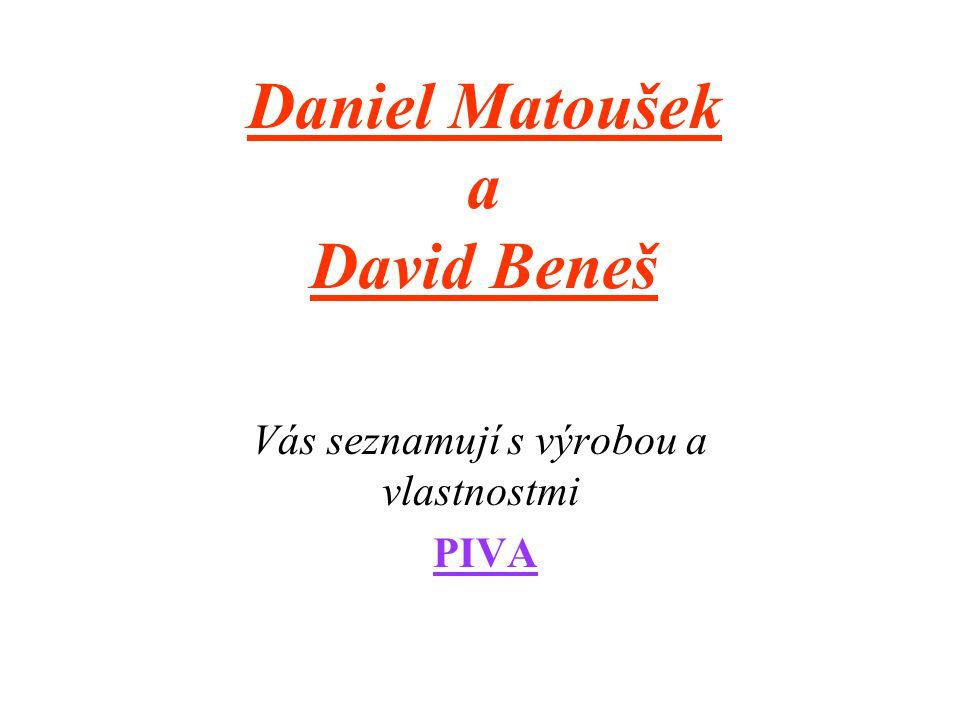 Daniel Matoušek a David Beneš