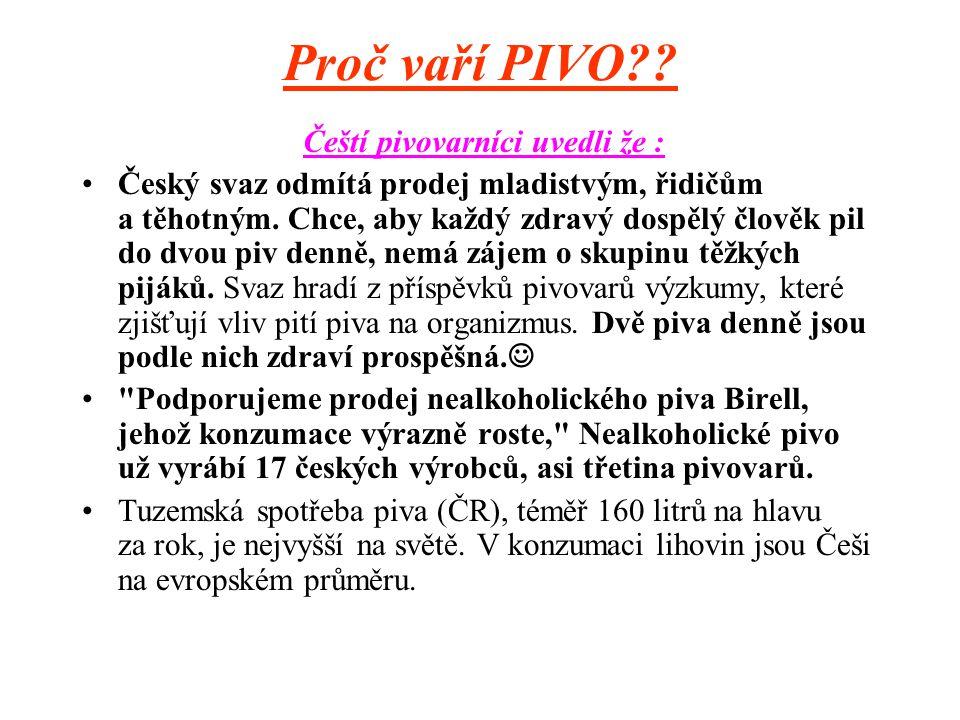 Čeští pivovarníci uvedli že :