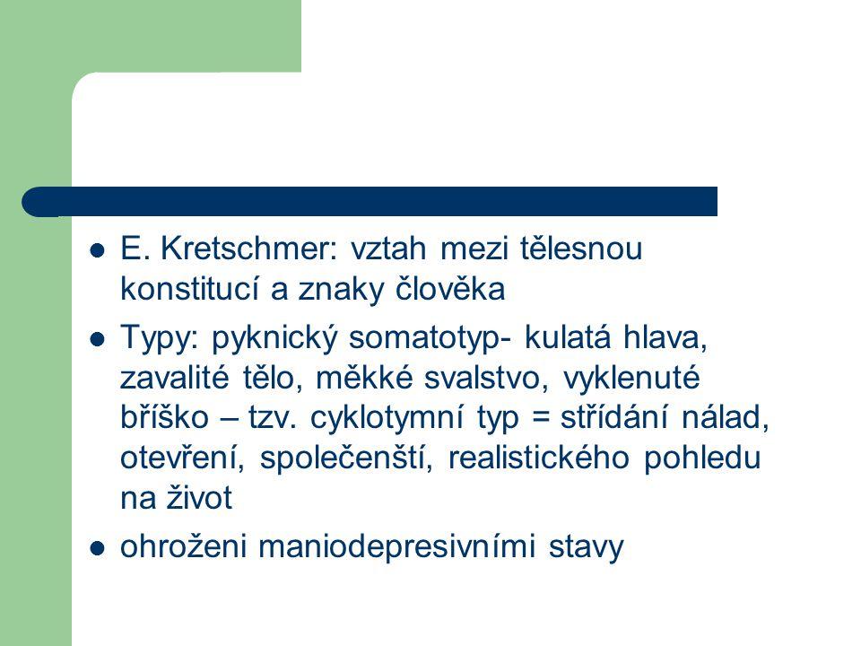 E. Kretschmer: vztah mezi tělesnou konstitucí a znaky člověka