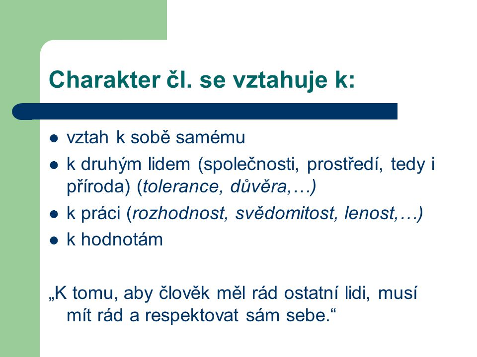 Charakter čl. se vztahuje k: