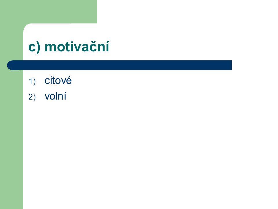 c) motivační citové volní