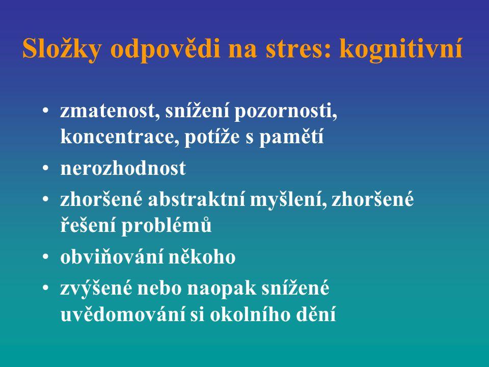 Složky odpovědi na stres: kognitivní