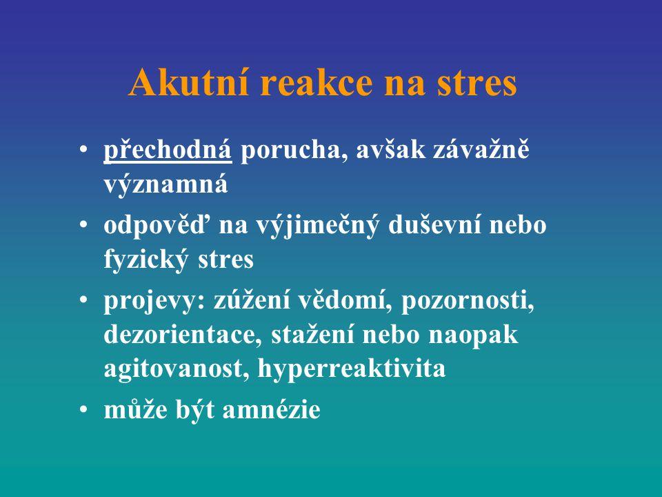 Akutní reakce na stres přechodná porucha, avšak závažně významná