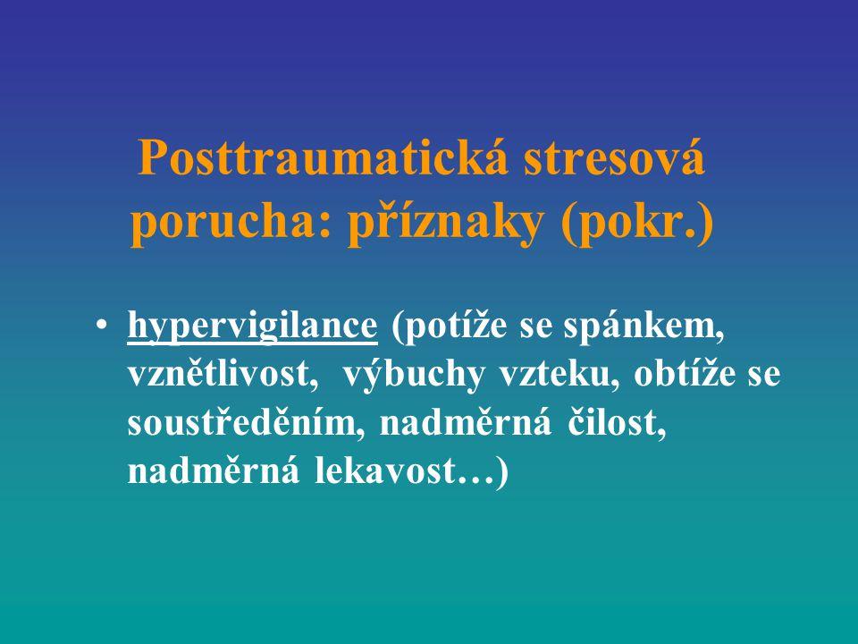 Posttraumatická stresová porucha: příznaky (pokr.)