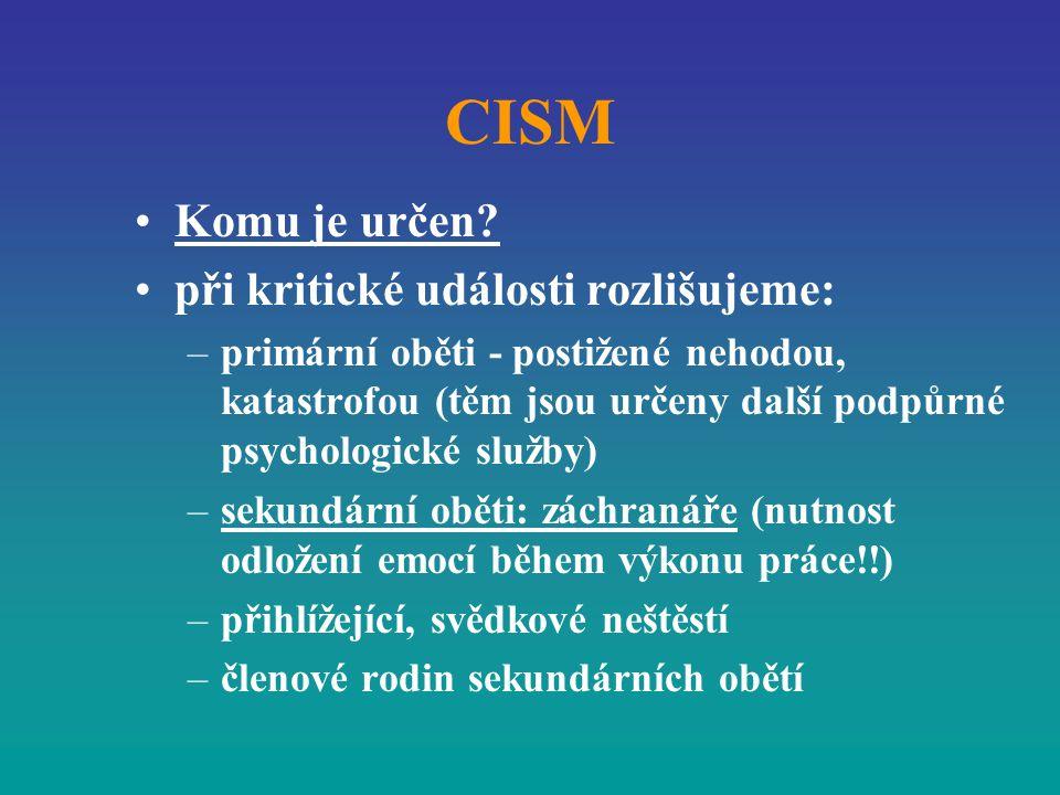 CISM Komu je určen při kritické události rozlišujeme: