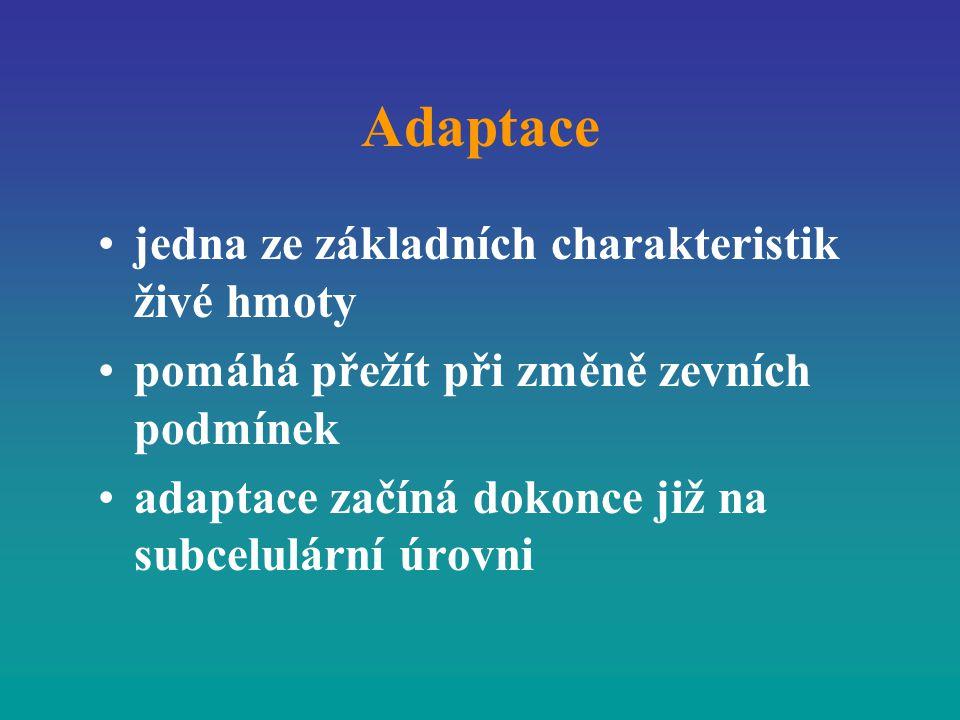 Adaptace jedna ze základních charakteristik živé hmoty