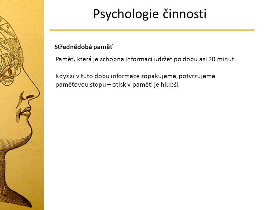 Psychologie činnosti Střednědobá paměť