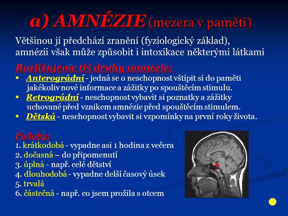 a) AMNÉZIE (mezera v paměti)