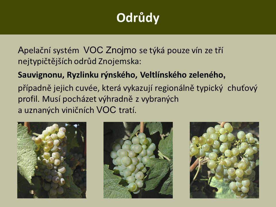 Odrůdy Apelační systém VOC Znojmo se týká pouze vín ze tří nejtypičtějších odrůd Znojemska: Sauvignonu, Ryzlinku rýnského, Veltlínského zeleného,
