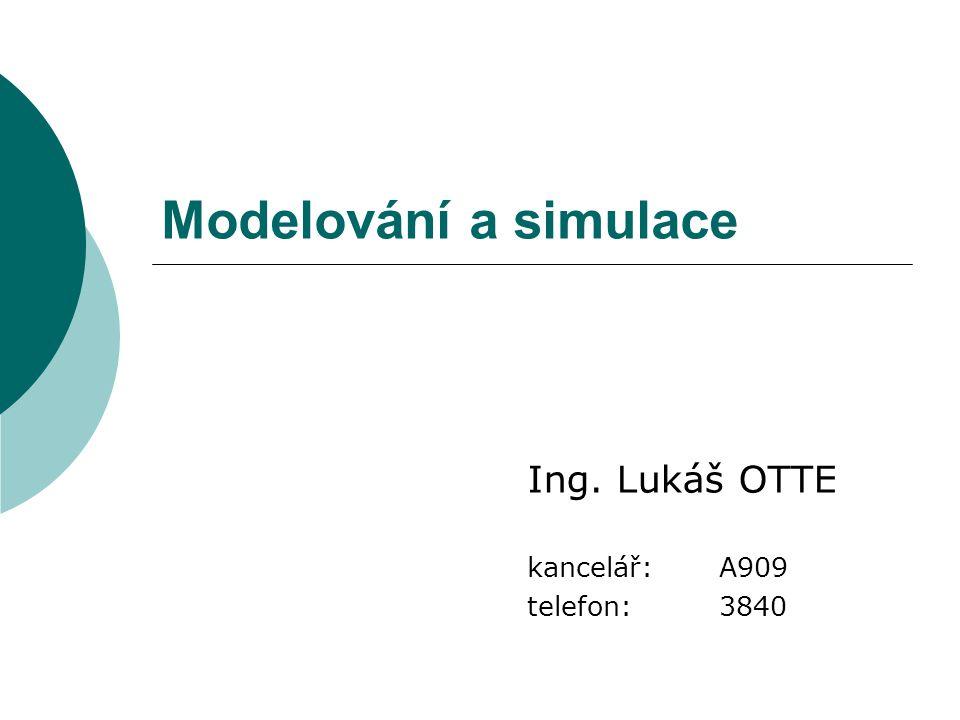 Ing. Lukáš OTTE kancelář: A909 telefon: 3840