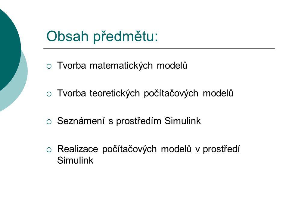 Obsah předmětu: Tvorba matematických modelů