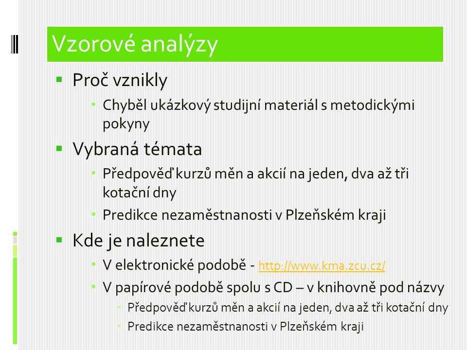Vzorové analýzy Vzorové analýzy Proč vznikly Vybraná témata