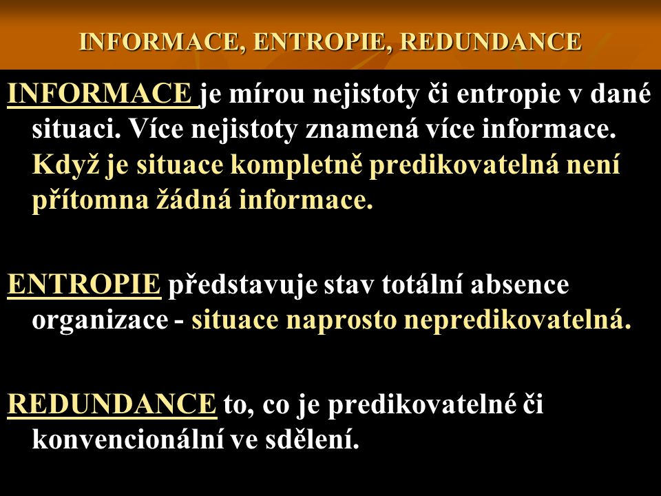 INFORMACE, ENTROPIE, REDUNDANCE