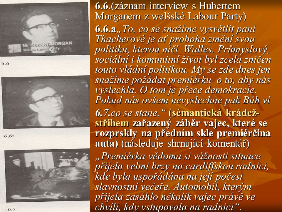 6.6.(záznam interview s Hubertem Morganem z welšské Labour Party)