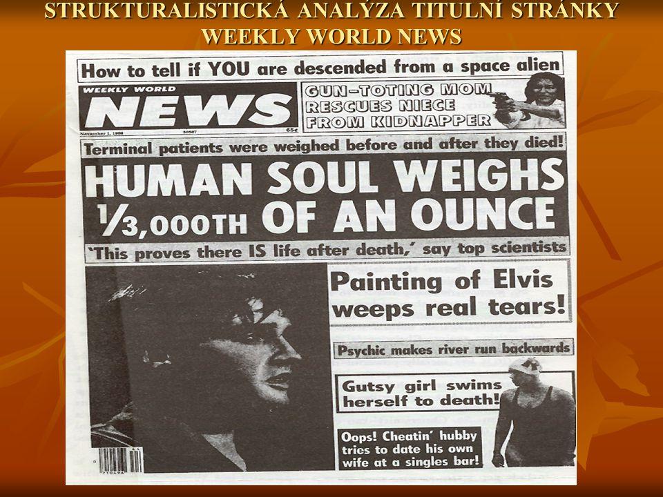STRUKTURALISTICKÁ ANALÝZA TITULNÍ STRÁNKY WEEKLY WORLD NEWS