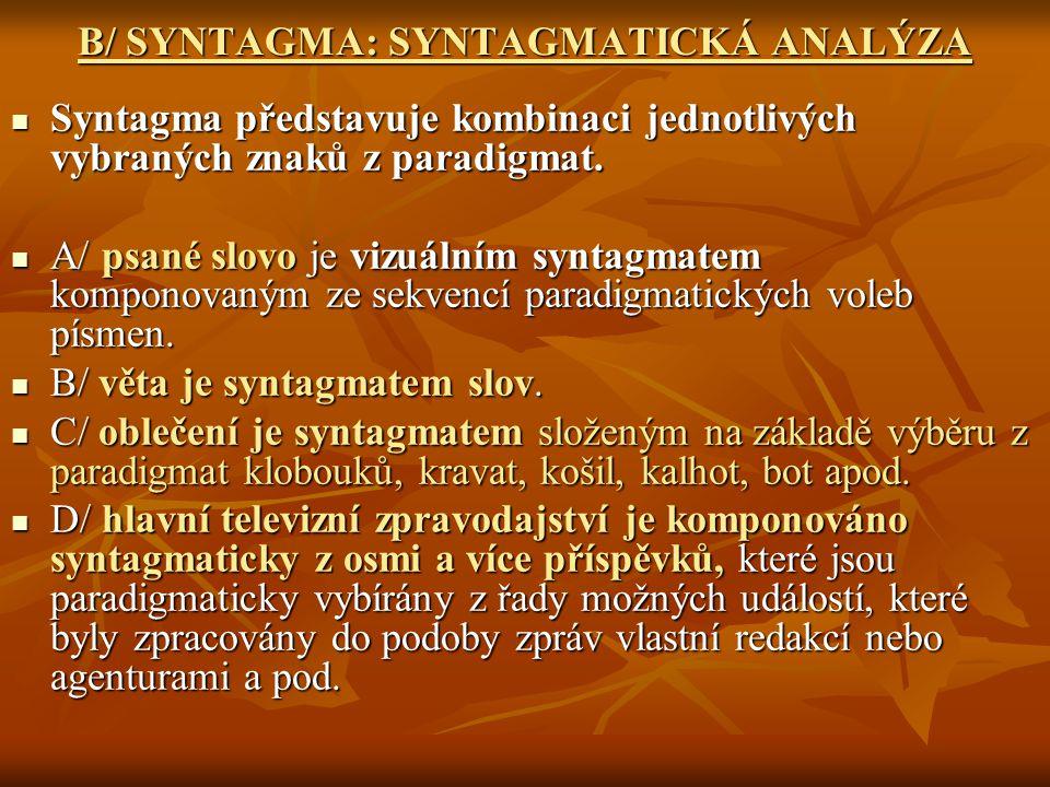 B/ SYNTAGMA: SYNTAGMATICKÁ ANALÝZA